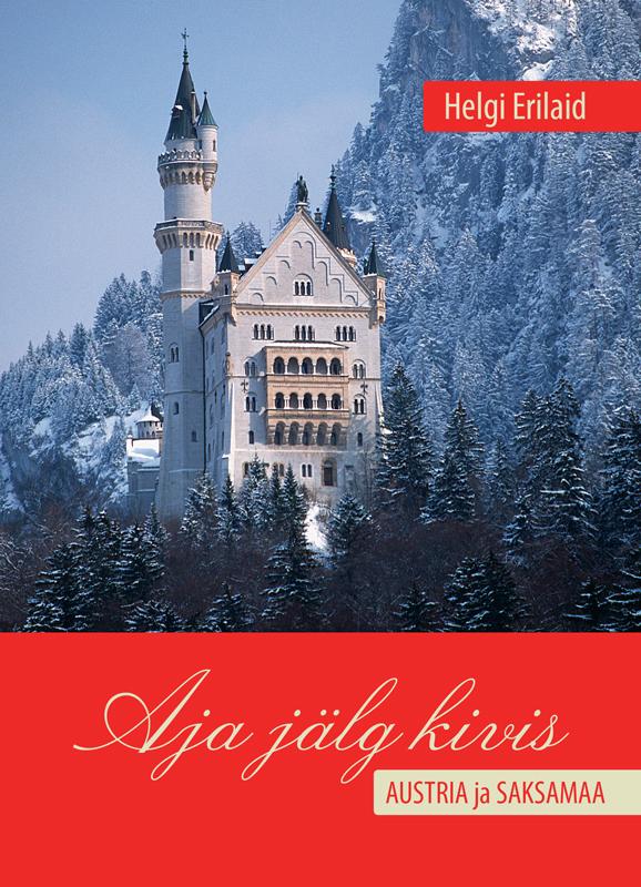 Купить книгу Aja jälg kivis. Austria ja Saksamaa, автора