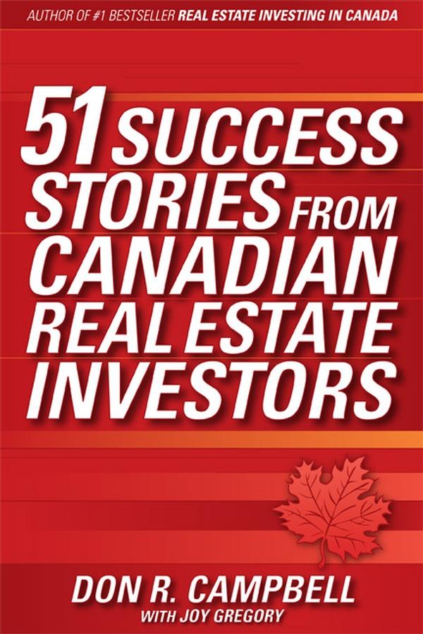 Купить книгу 51 Success Stories from Canadian Real Estate Investors, автора