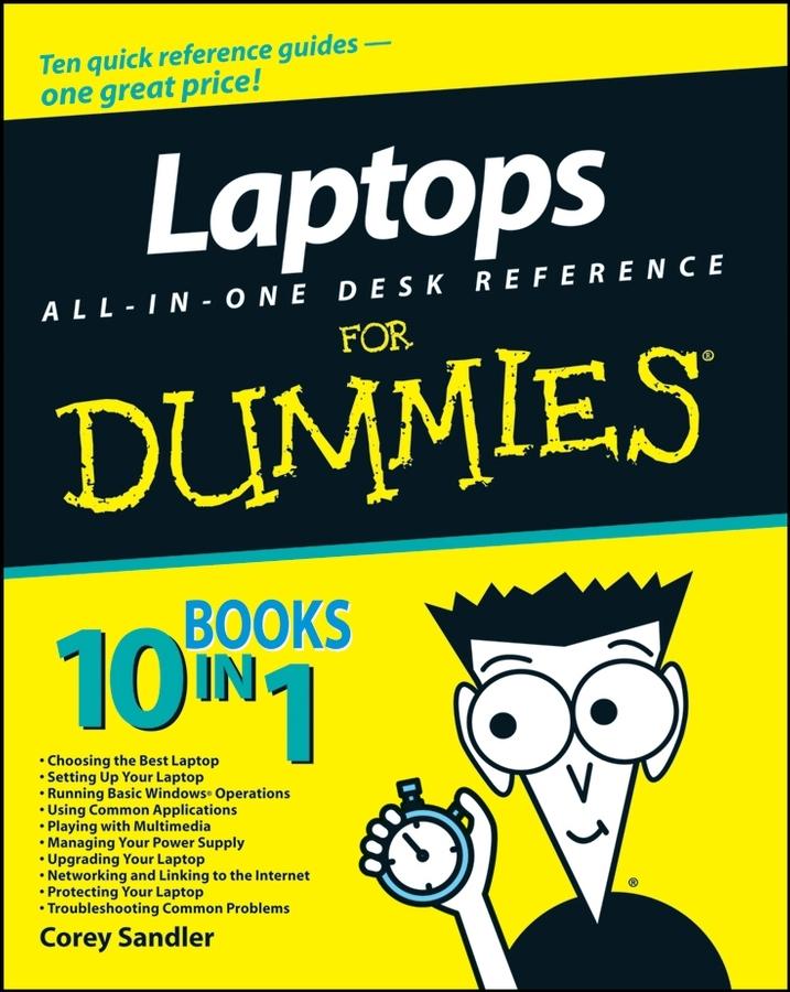 Купить книгу Laptops All-in-One Desk Reference For Dummies, автора Corey  Sandler