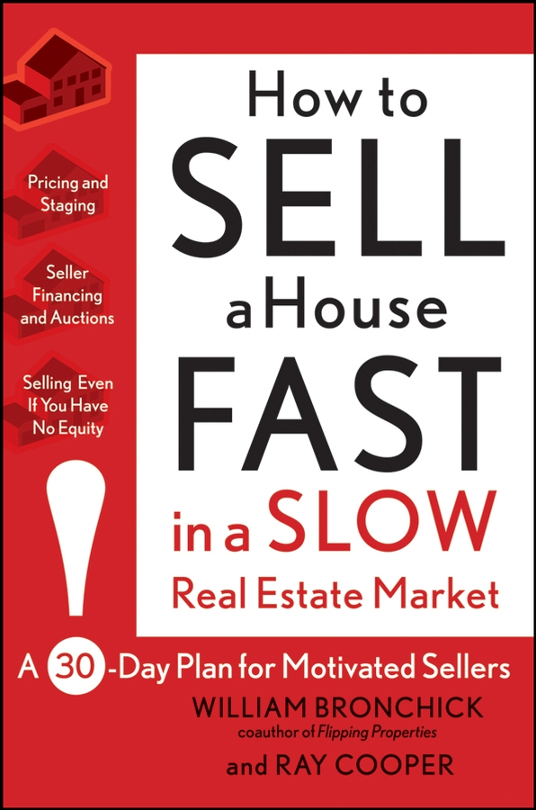 Купить книгу How to Sell a House Fast in a Slow Real Estate Market. A 30-Day Plan for Motivated Sellers, автора Ray  Cooper