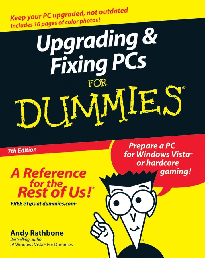 Купить книгу Upgrading and Fixing PCs For Dummies, автора Andy  Rathbone