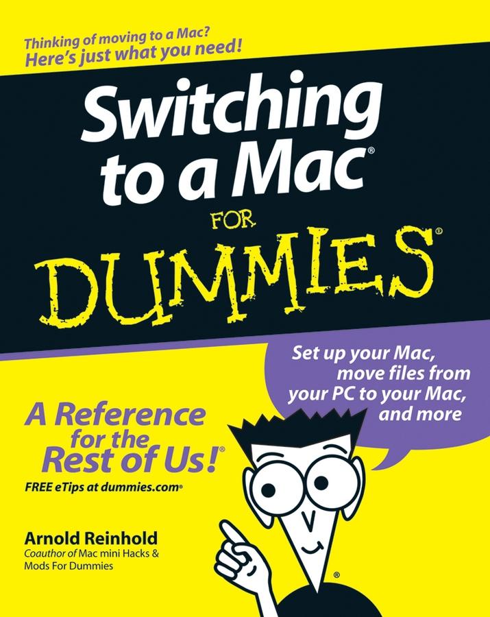 Купить книгу Switching to a Mac For Dummies, автора Arnold  Reinhold