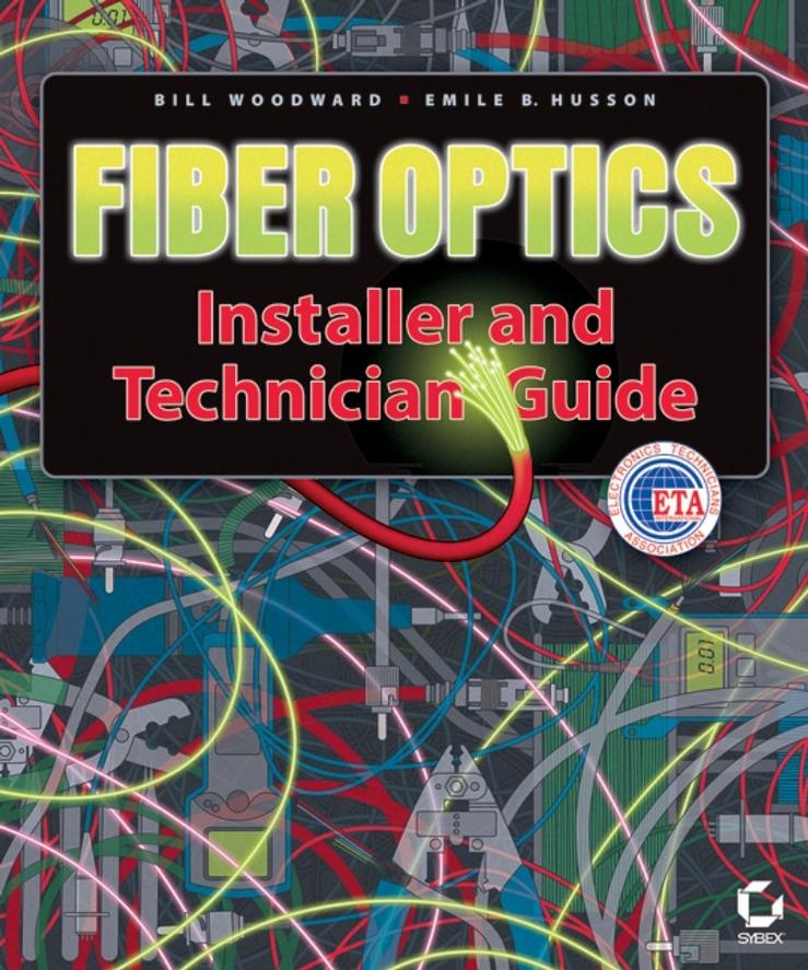 Купить книгу Fiber Optics Installer and Technician Guide, автора