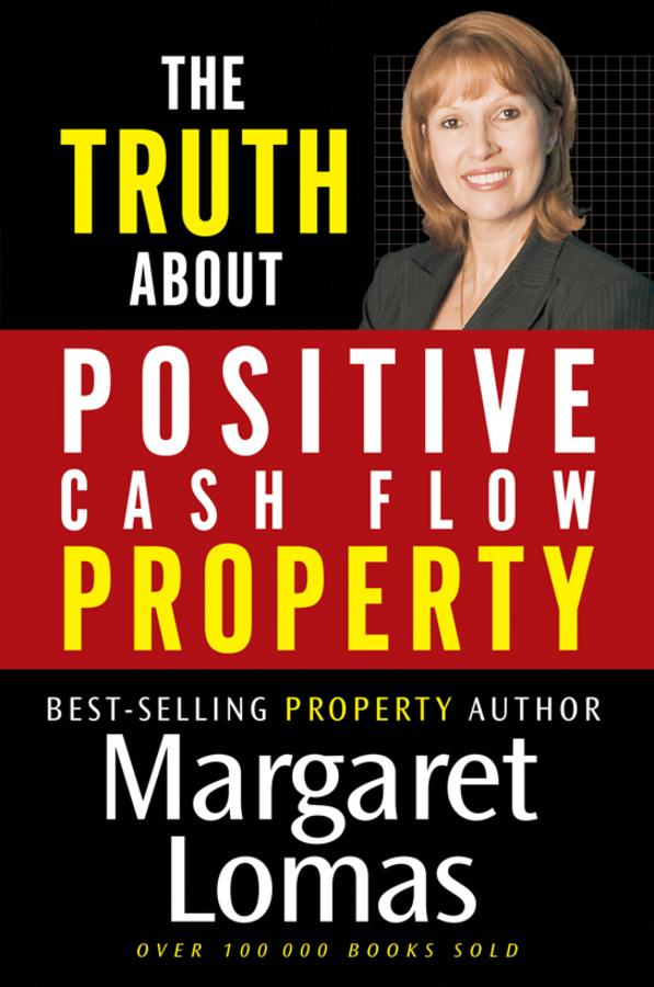 Купить книгу The Truth About Positive Cash Flow Property, автора Margaret  Lomas