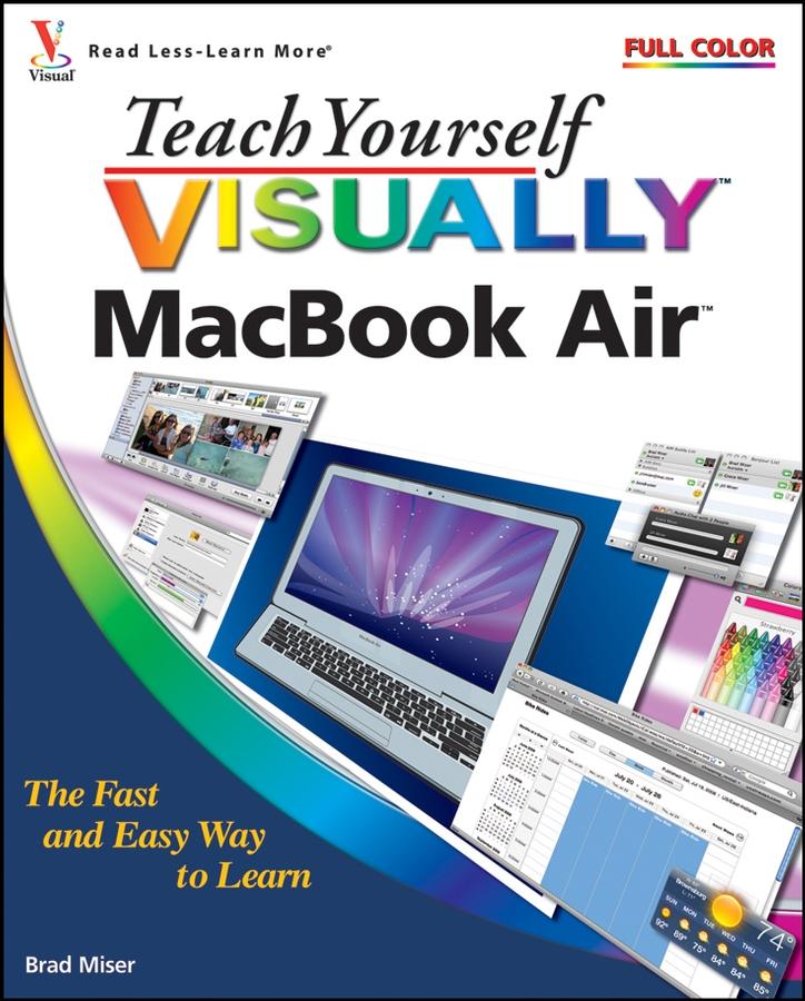 Купить книгу Teach Yourself VISUALLY MacBook Air, автора Brad  Miser