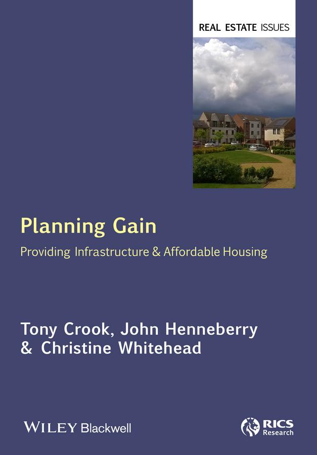 Купить книгу Planning Gain. Providing Infrastructure and Affordable Housing, автора John  Henneberry