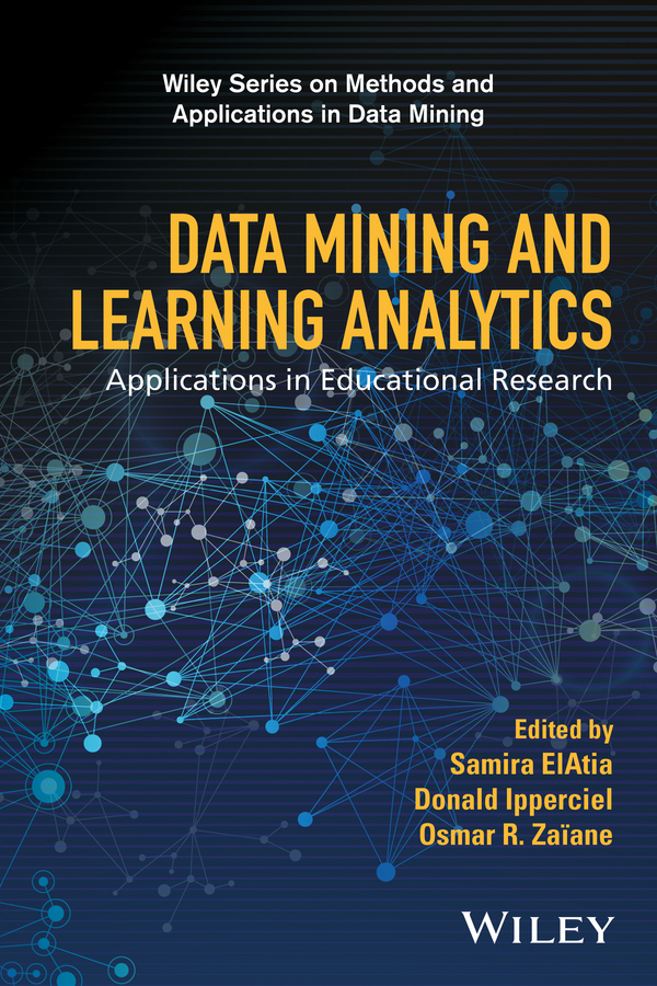 Купить книгу Data Mining and Learning Analytics. Applications in Educational Research, автора Samira  ElAtia