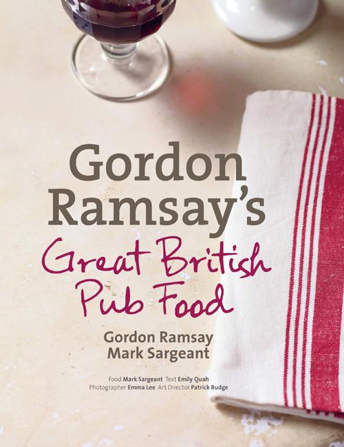 Gordon Ramsay, Mark Sargeant - Gordon Ramsay's Great British Pub Food