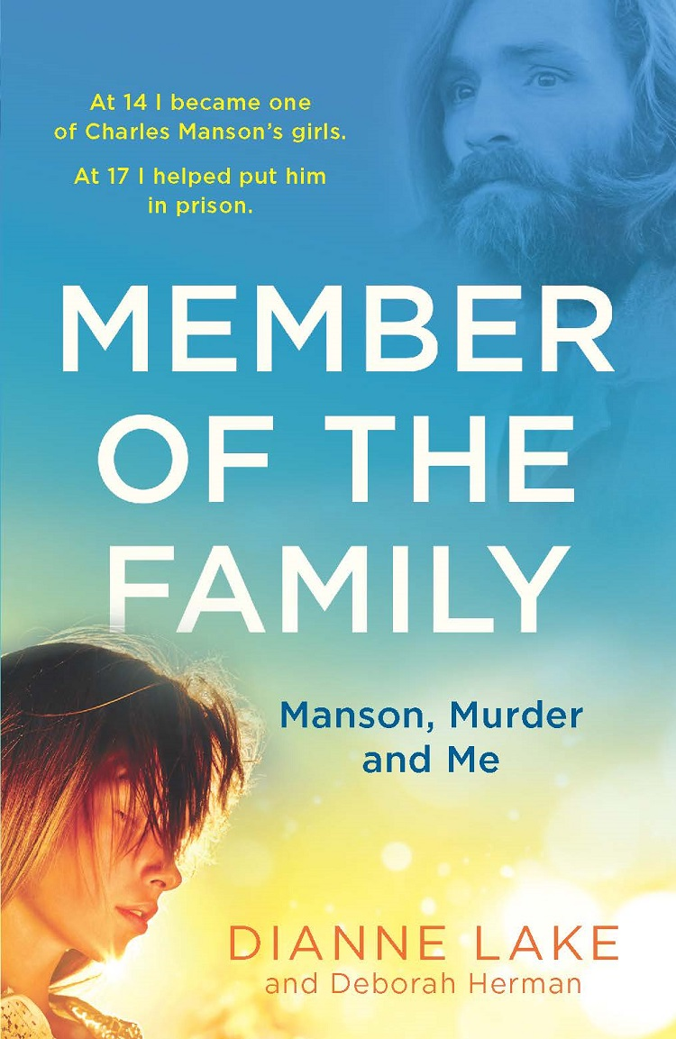 Dianne Lake - Member of the Family: Manson, Murder and Me