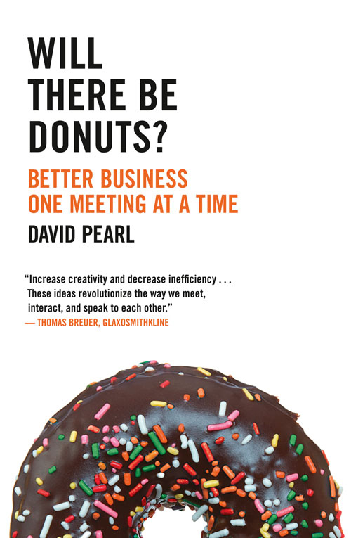 Will there be Donuts?: Start a business revolution one meeting at a time