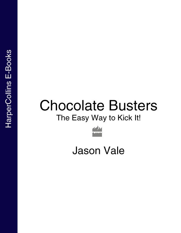 Jason Vale - Chocolate Busters: The Easy Way to Kick It!