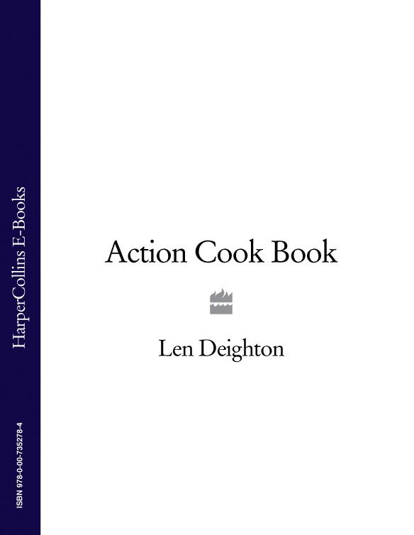 Len Deighton - Action Cook Book
