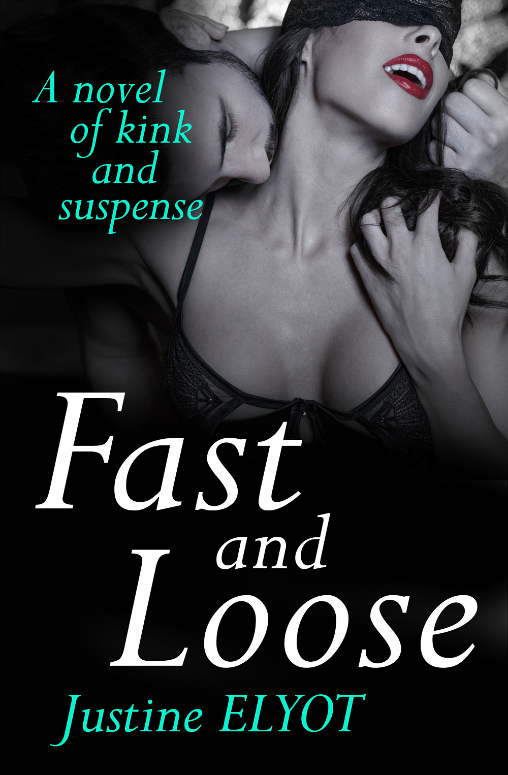 Justine Elyot - Fast And Loose