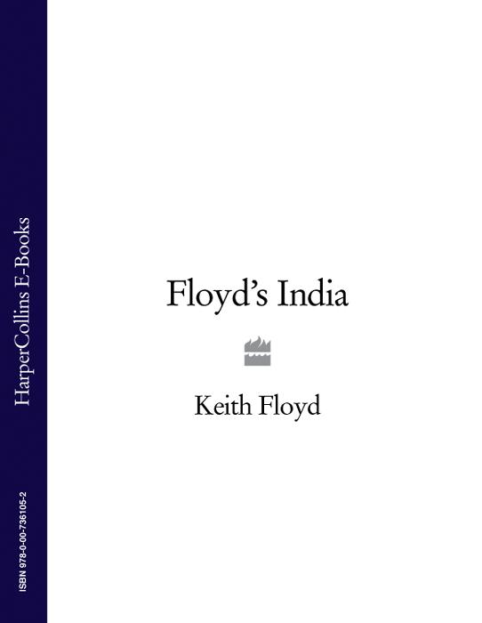 Keith Floyd - Floyd's India