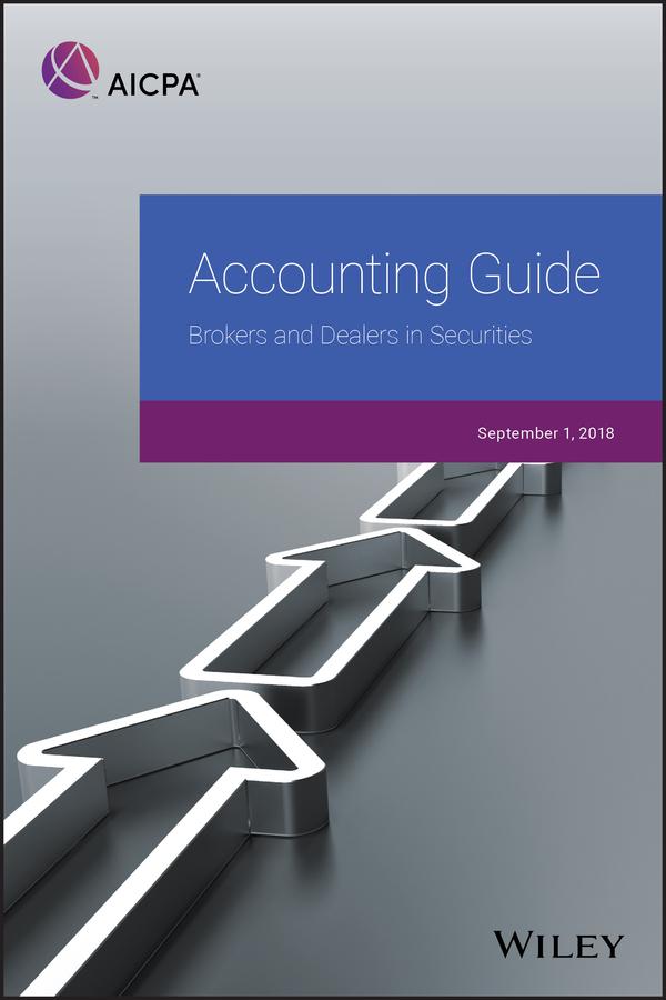 Купить книгу Accounting Guide. Brokers and Dealers in Securities 2018, автора