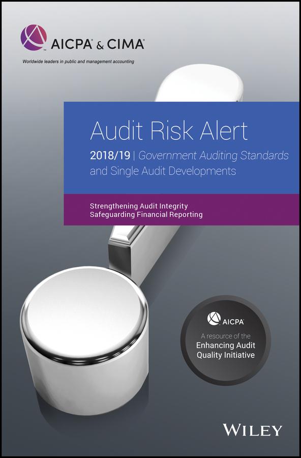 Купить книгу Audit Risk Alert. Government Auditing Standards and Single Audit Developments: Strengthening Audit Integrity 2018/19, автора