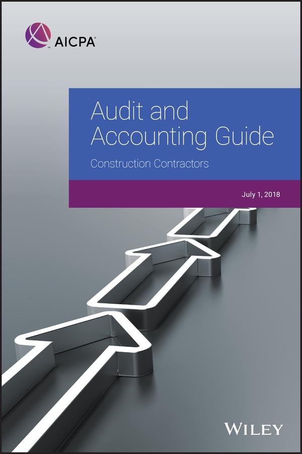 Купить книгу Audit and Accounting Guide: Construction Contractors, 2018, автора