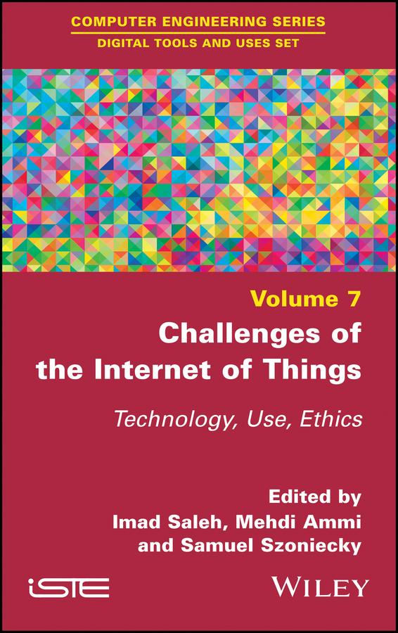 Купить книгу Challenges of the Internet of Things. Technique, Use, Ethics, автора Imad  Saleh