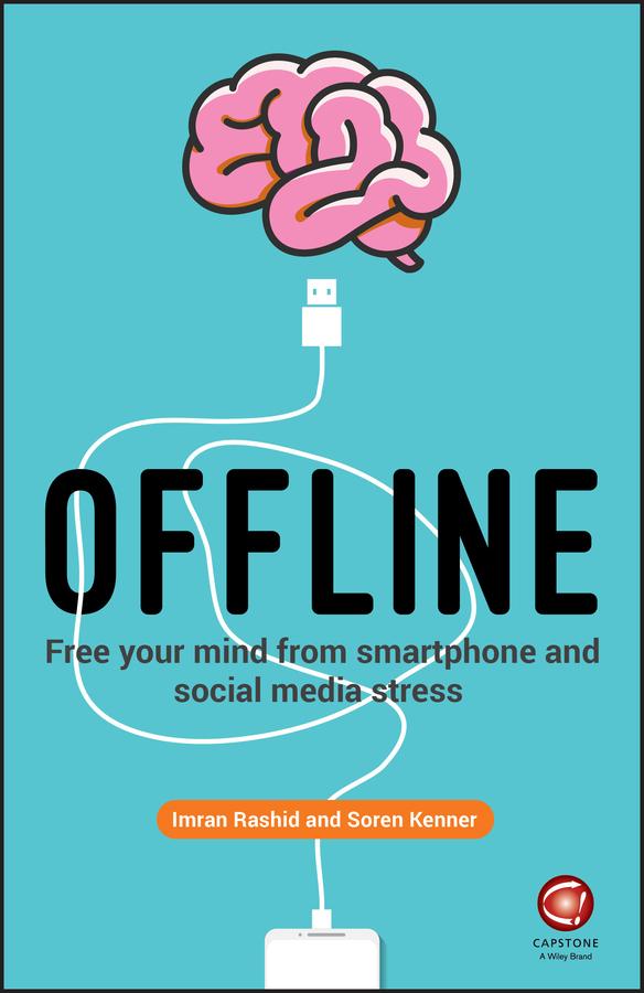 Купить книгу Offline. Free Your Mind from Smartphone and Social Media Stress, автора