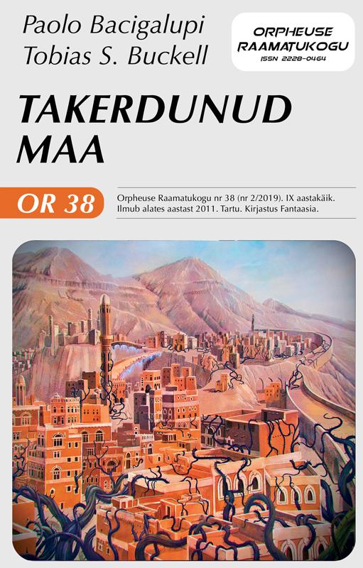 Купить книгу Takerdunud maa, автора Паоло Бачигалупи