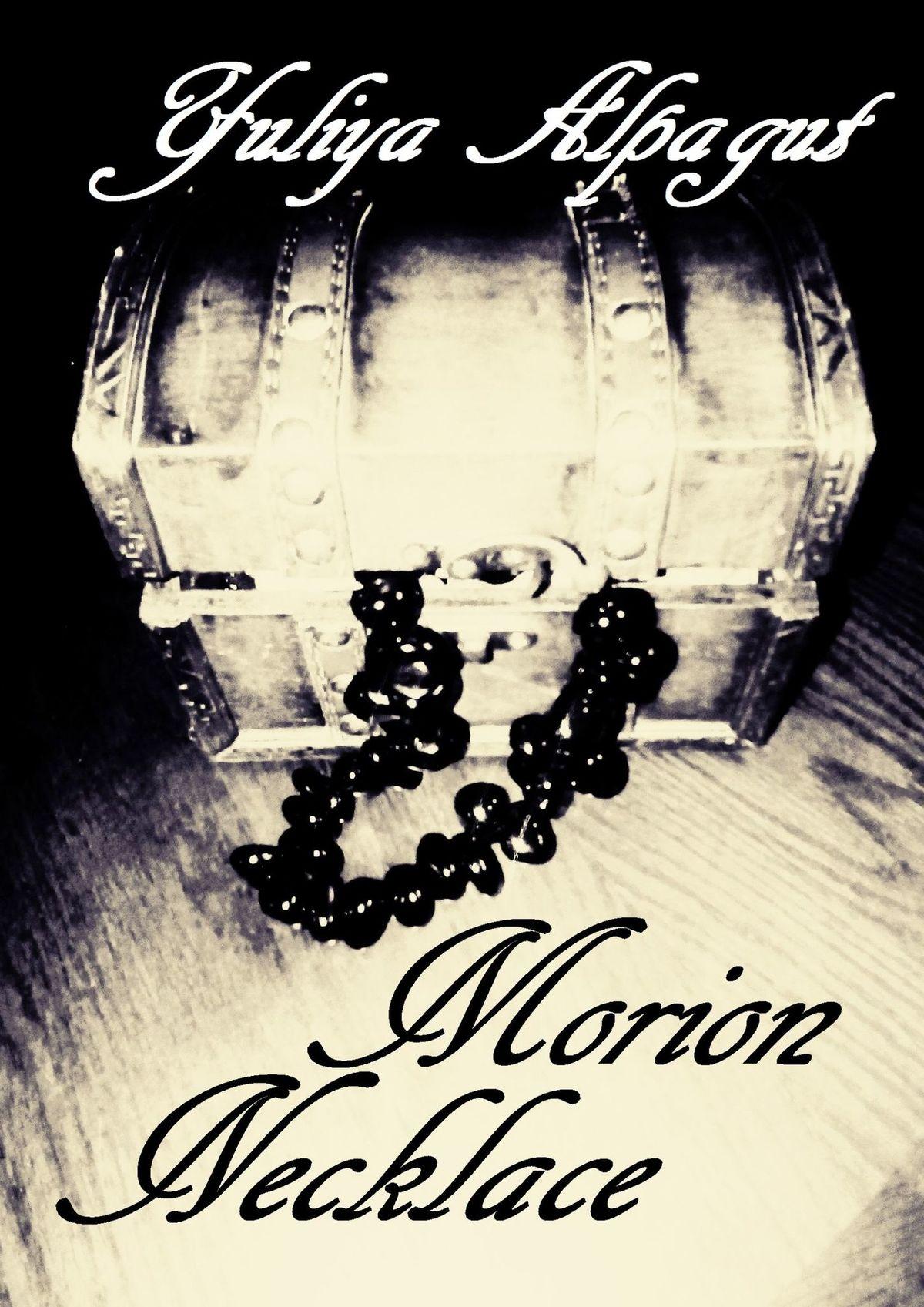 Электронная книга «Morion Necklace» – Yuliya Alpagut