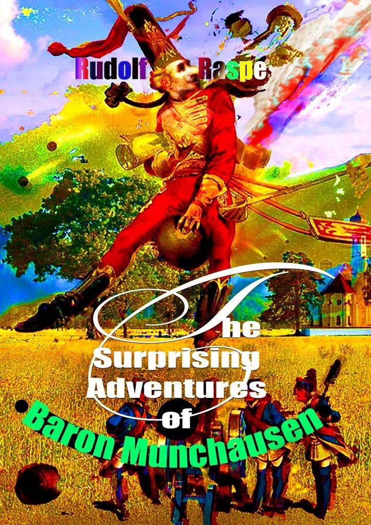 Купить книгу The Surprising Adventures ofBaron Munchausen, автора