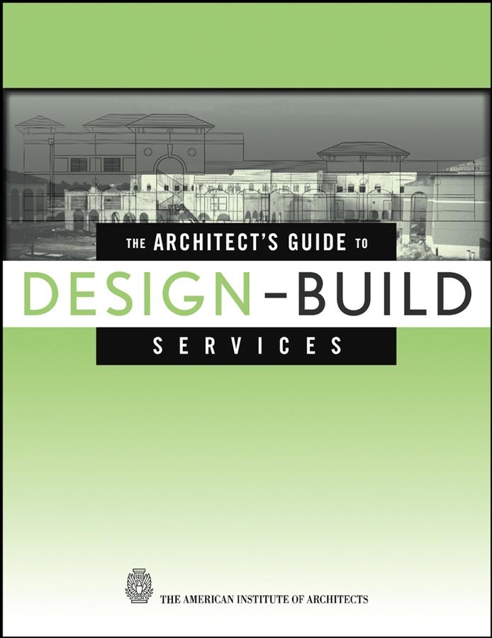 Купить книгу The Architect's Guide to Design-Build Services, автора