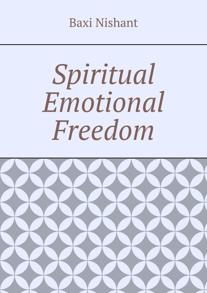 Купить книгу Spiritual Emotional Freedom, автора