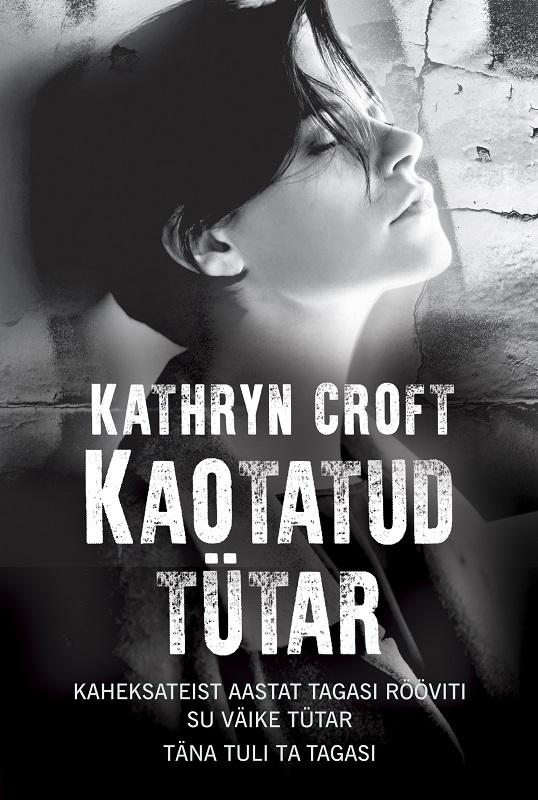 Купить книгу Kaotatud tütar, автора Kathryn  Croft
