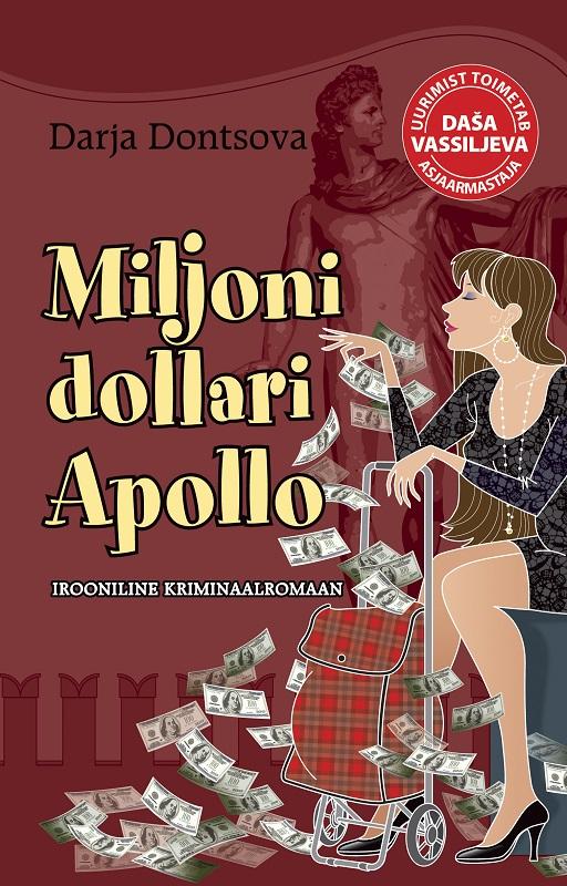 Купить книгу Miljoni dollari Apollo, автора Дарьи Донцовой