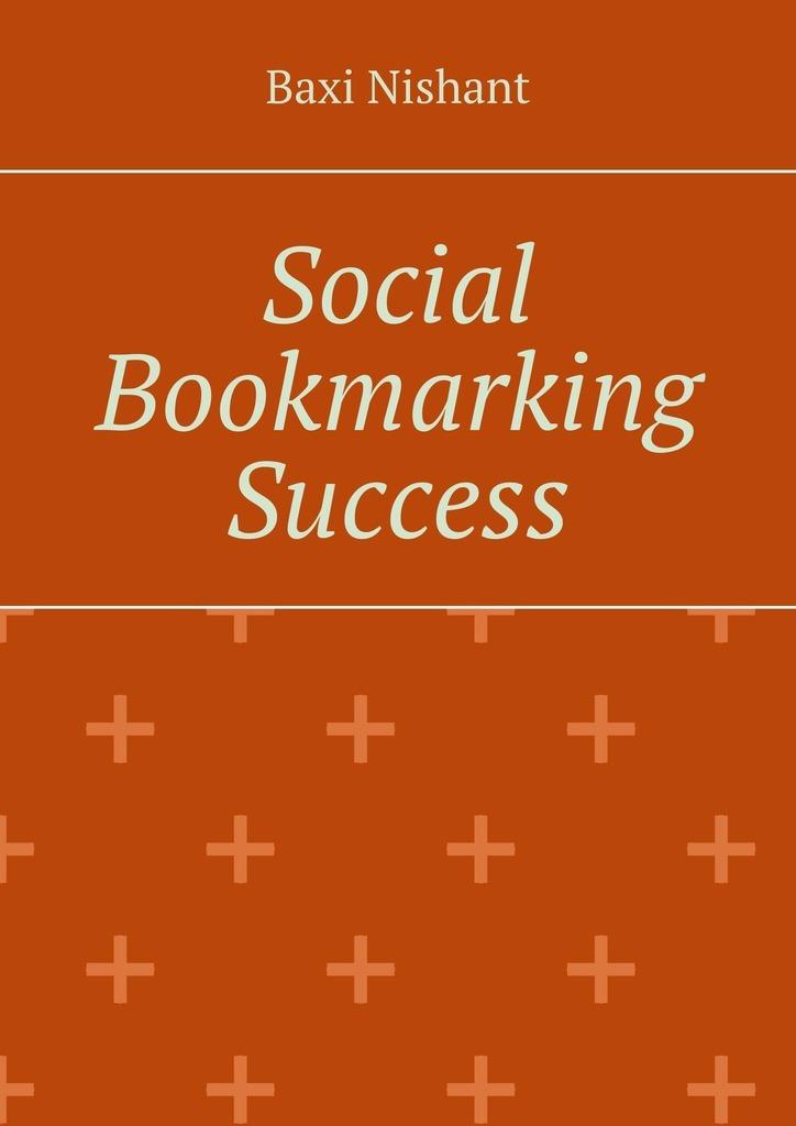 Купить книгу Social Bookmarking Success, автора