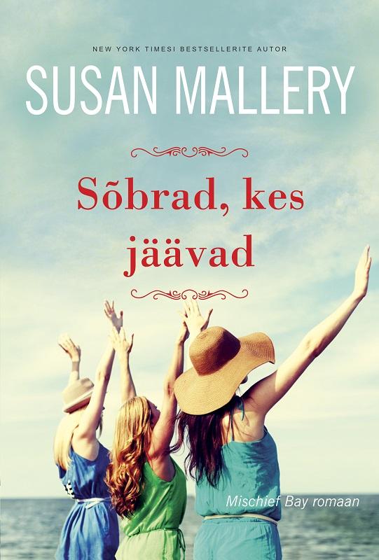 Купить книгу Sõbrad, kes jäävad. Mischief Bay, 2. raamat, автора Susan Mallery