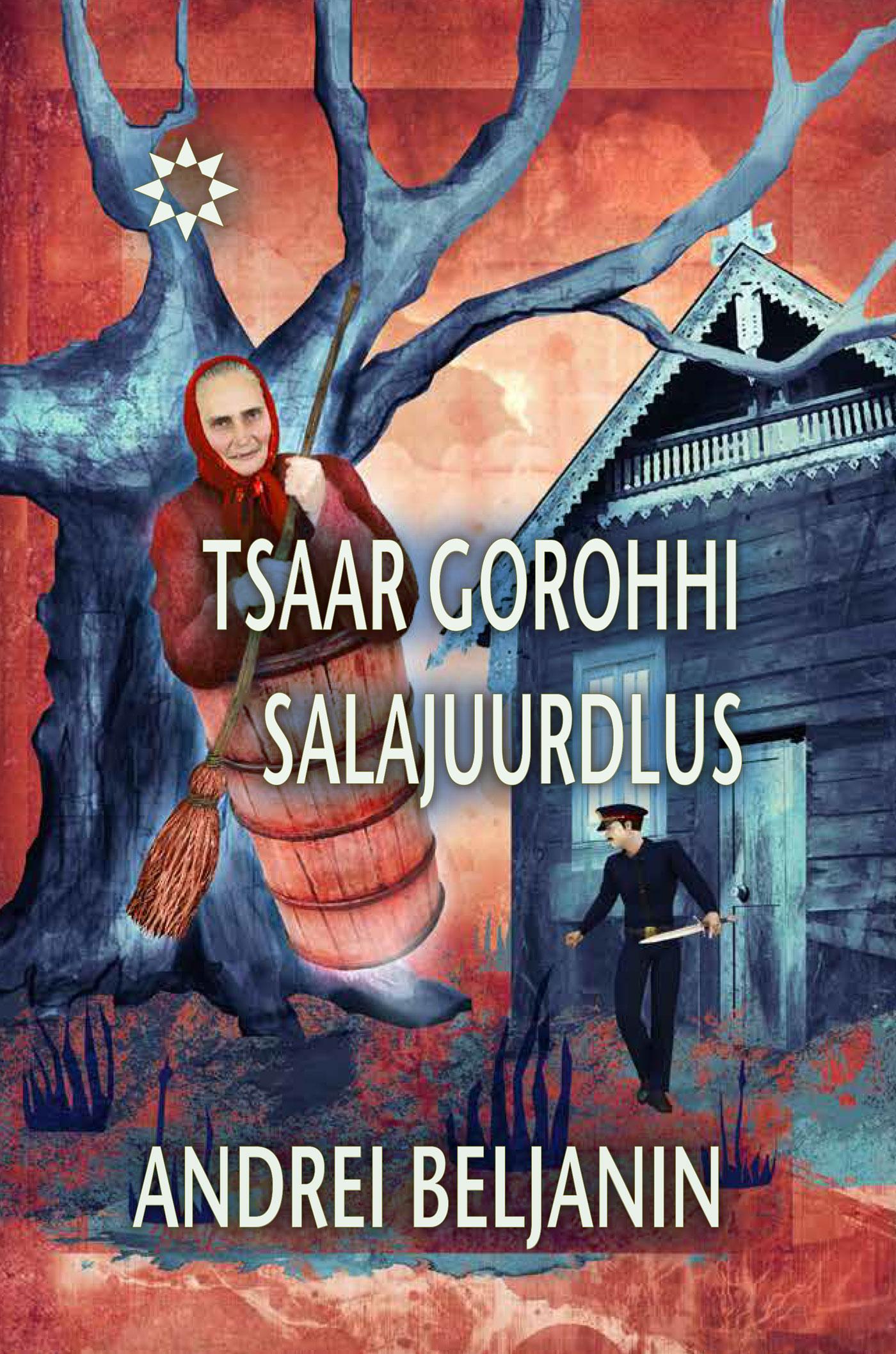 Tsaar Gorohhi salajuurdlus. Sari