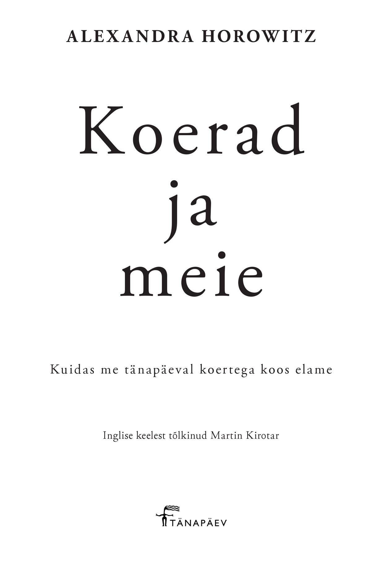 Купить книгу Koerad ja meie, автора Alexandra Horowitz