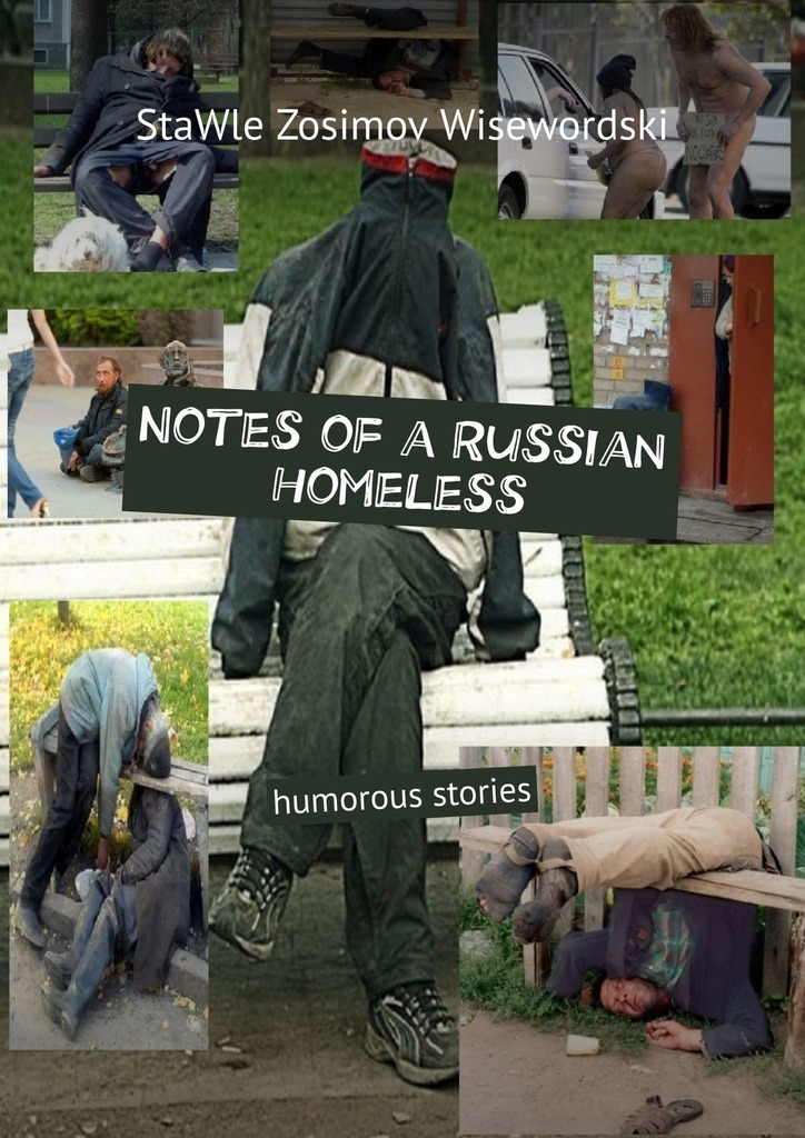 Купить книгу Notes of a Russian homeless. Humorous stories, автора