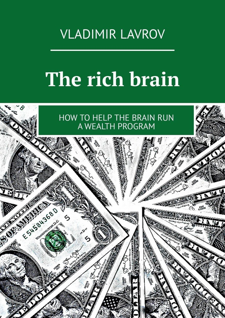The rich brain. How to help the brain run a wealth program