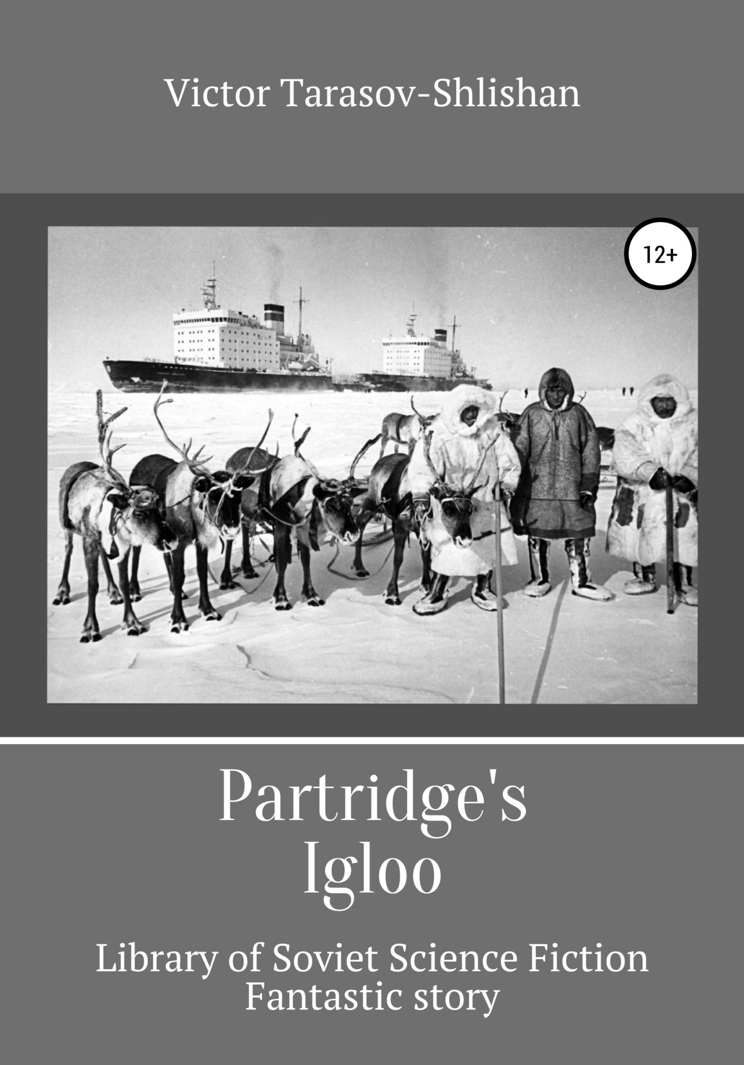 Partridge's igloo