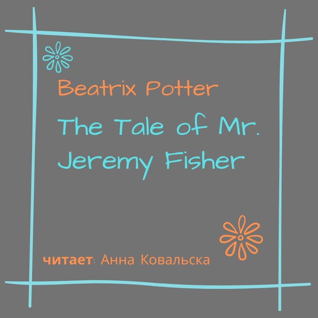 Купить книгу The Tale of Mr. Jeremy Fisher, автора Beatrix Potter
