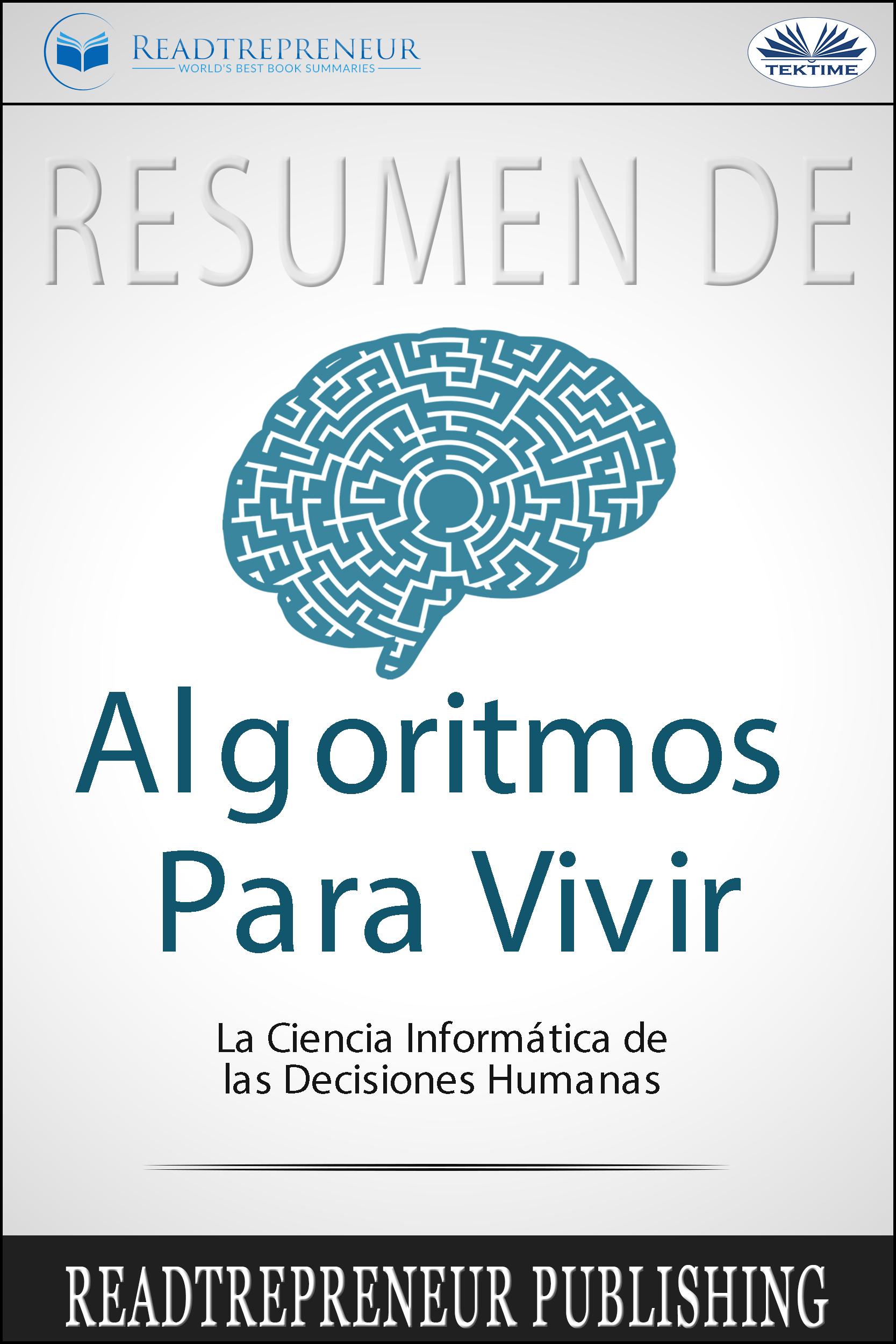 Resumen De Algoritmos Para Vivir
