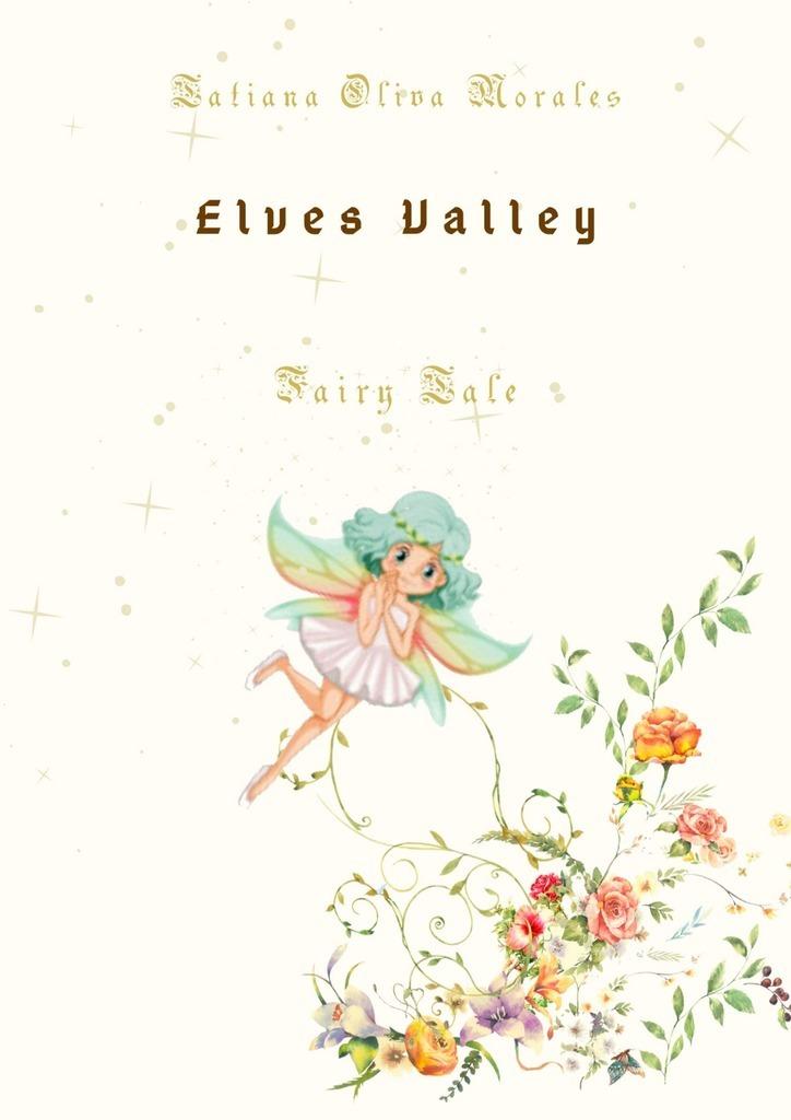 Купить книгу Elves Valley. Fairy tale, автора