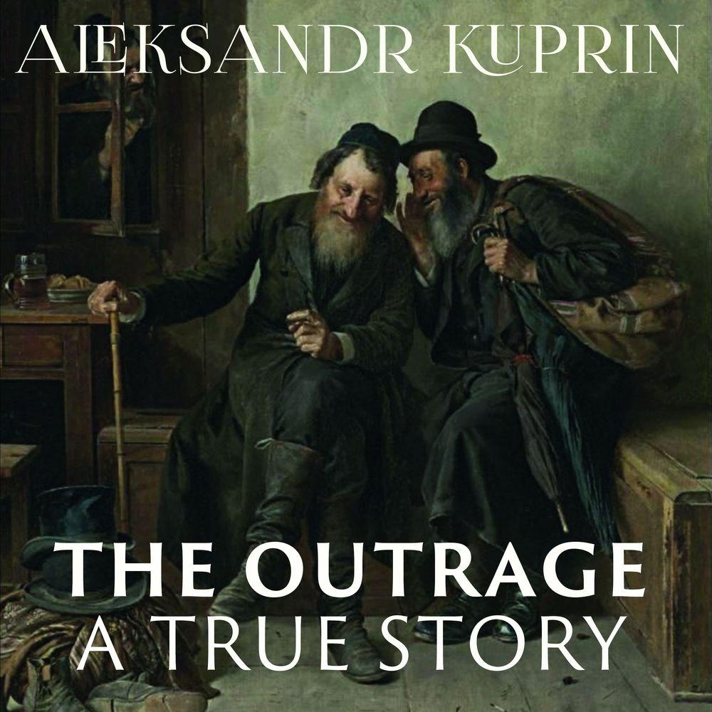 Купить книгу The Outrage, автора А. И. Куприна