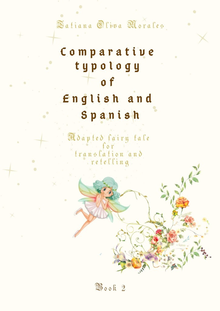 Comparative typology ofEnglish and Spanish. Adapted fairy tale for translation and retelling. Book2