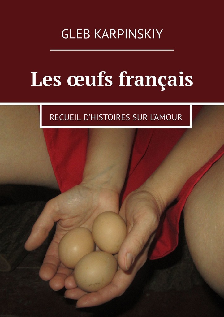 Les œufs français. Recueil d'histoiressur l'amour