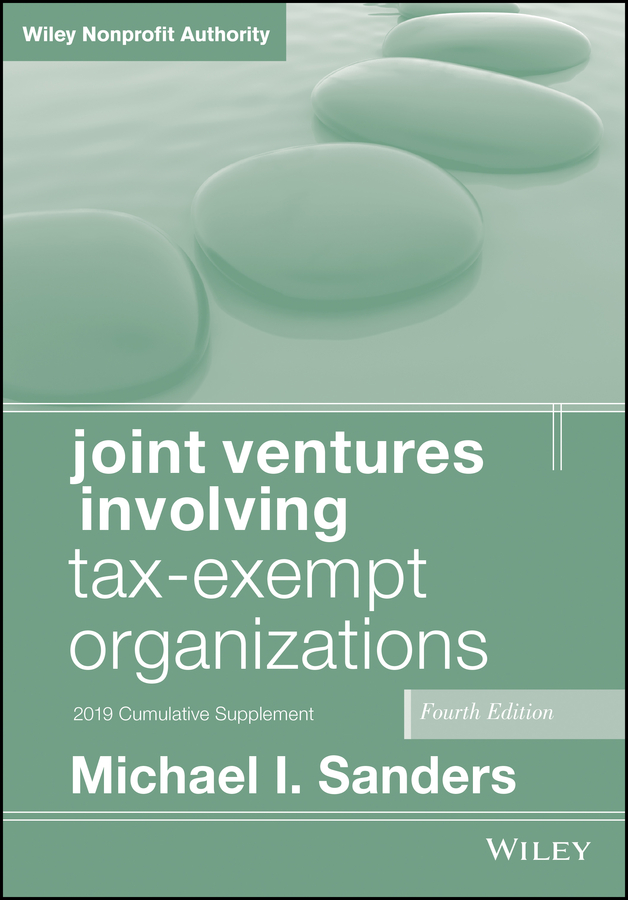 Купить книгу Joint Ventures Involving Tax-Exempt Organizations, автора