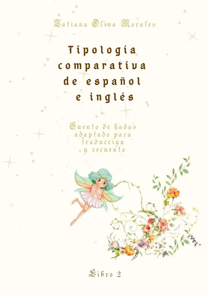 Tipología comparativa de español e inglés. Cuento de hadas adaptado para traducción y recuento. Libro2