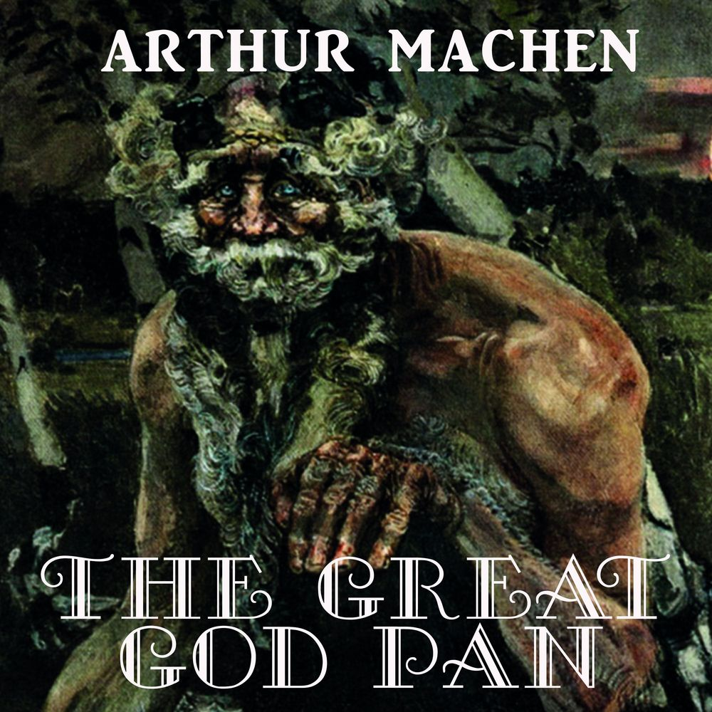 Купить книгу The Great God Pan, автора Arthur Machen