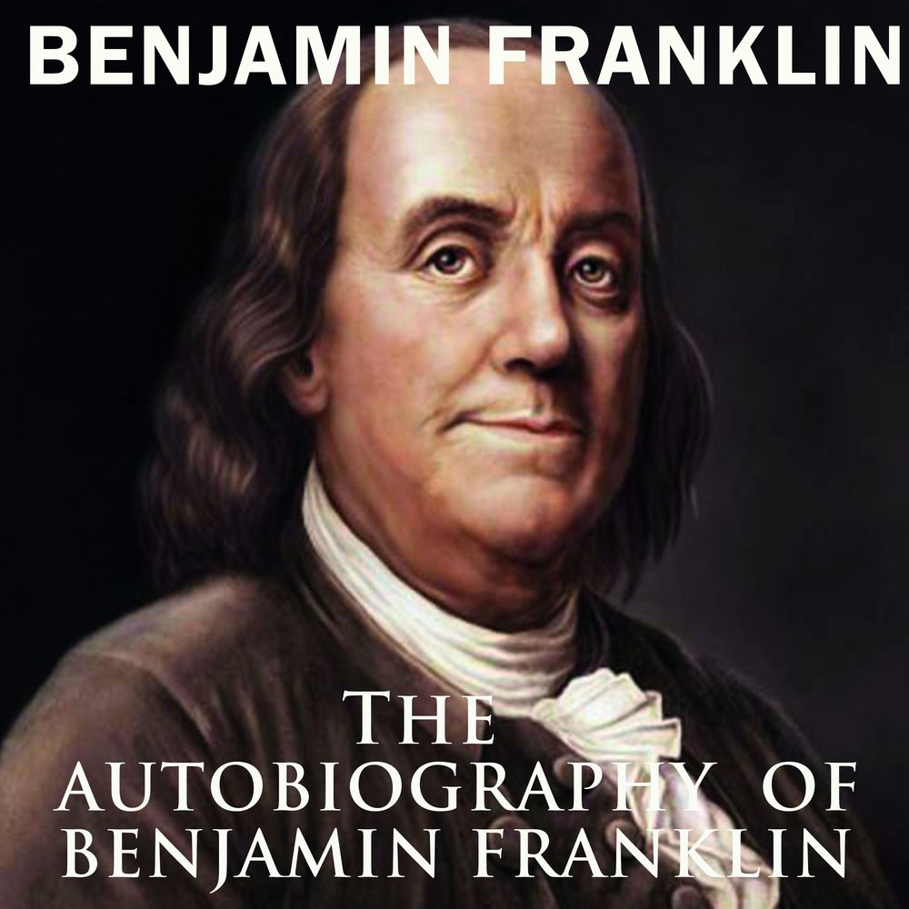 Купить книгу The Autobiography of Benjamin Franklin, автора Бенджамина Франклина