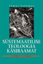 Купить книгу Süstemaatilise teoloogia käsiraamat ehk dogmaatika märksõnades, автора Elmar Salumaa