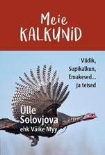 Купить книгу Meie Kalkunid. Viidik, Supikalkun, Emakesed... ja teised, автора