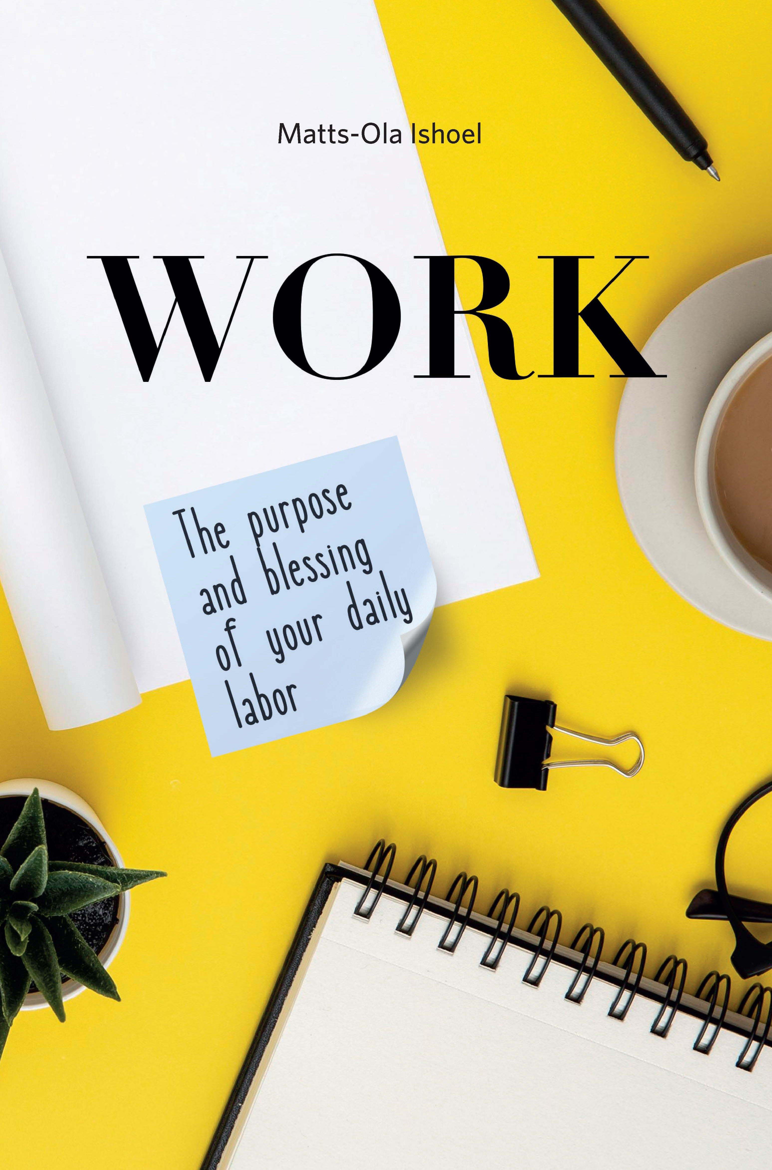 Купить книгу Work. The purpose and blessing of your daily labor, автора Маттса-Олы Исхоела